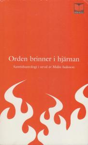 Anthology: 'Orden brinner i hjärnan', published 2004.