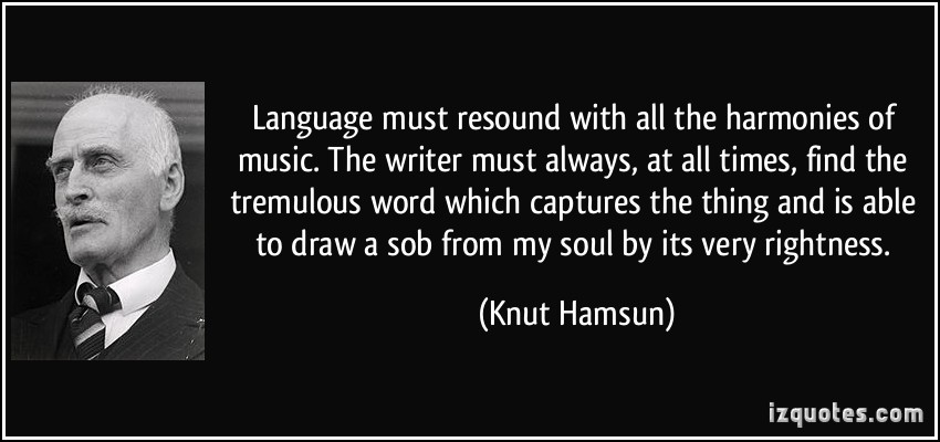 quote-language-must-resound-with-all-the-harmonies-of-music-the-writer-must-always-at-all-times-find-knut-hamsun-328830