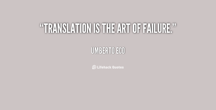 quote-Umberto-Eco-translation-is-the-art-of-failure-12333