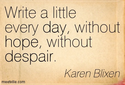Quotation-Karen-Blixen-despair-day-hope-Meetville-Quotes-208778