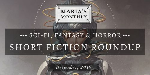 Sci-Fi & Fantasy Short Fiction Roundup (1)